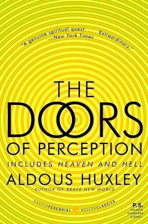 The Doors of Perception & Heaven and Hell af Aldous Huxley