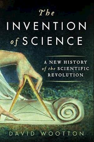 The Invention of Science af David Wootton