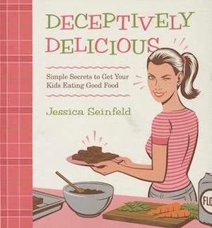 Deceptively Delicious af Steve Vance, Jessica Seinfeld