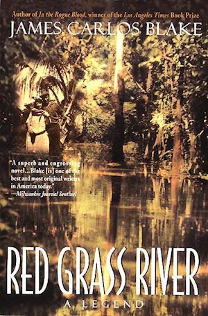 Red Grass River af James Carlos Blake