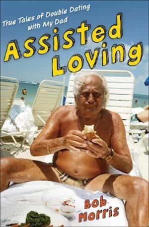 Assisted Loving af Bob Morris