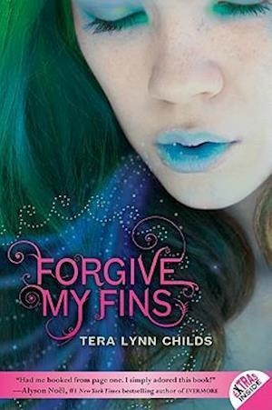 Forgive My Fins af Tera Lynn Childs