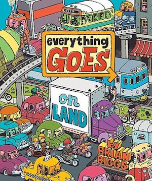 Everything Goes On Land af Brian Biggs