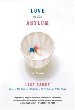 Love in the Asylum af Lisa Carey