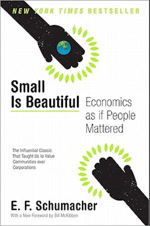 Small Is Beautiful af Bill McKibben, E F Schumacher