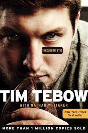 Through My Eyes af Tim Tebow