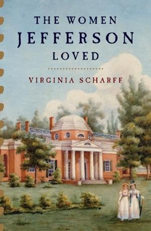 Women Jefferson Loved af Virginia Scharff