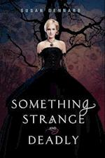 Something Strange and Deadly af Susan Dennard