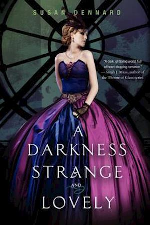 A Darkness Strange and Lovely af Susan Dennard