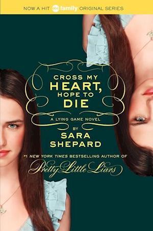 Cross My Heart, Hope to Die af Sara Shepard