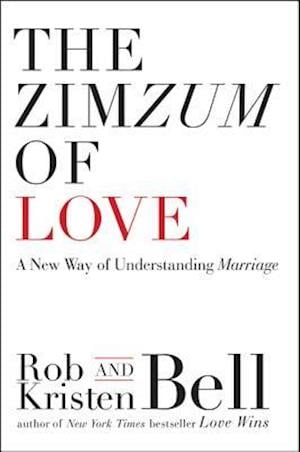 The Zimzum of Love af Rob Bell