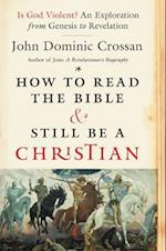 How to Read the Bible and Still Be a Christian