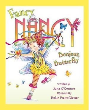 Fancy Nancy: Bonjour, Butterfly af Jane O'Connor