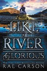 Like a River Glorious (Gold Seer Trilogy Walk on Earth a Stranger)