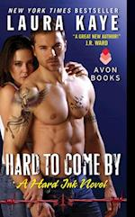 Hard to Come By af Laura Kaye