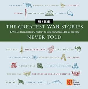 Greatest War Stories Never Told af Rick Beyer