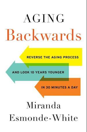 Aging Backwards af Miranda Esmonde-white
