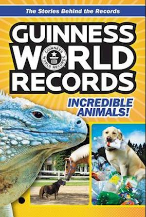Guinness World Records Incredible Animals! af Christa Roberts