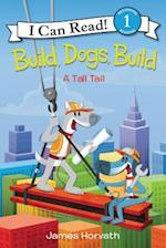 Build, Dogs, Build (I Can Read. Level 1)
