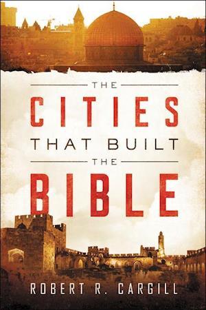 Bog, paperback The Cities That Built the Bible af Robert Cargill