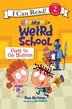 My Weird School Goes to the Museum (My Weird School I Can Read)