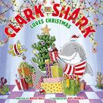 Clark the Shark Loves Christmas (Clark the Shark)
