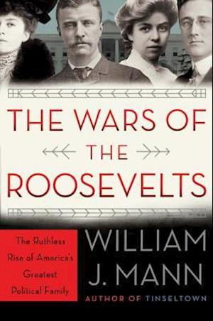 Bog, hardback The Wars of the Roosevelts af William J. Mann