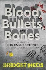 Blood, Bullets, and Bones af Bridget Heos