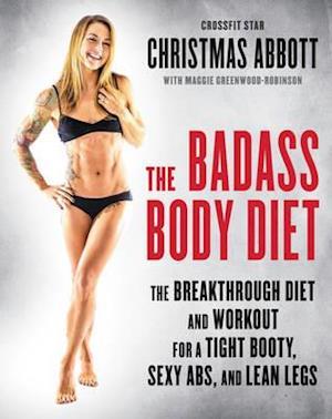 The Badass Body Diet af Christmas Abbott