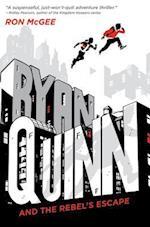 Ryan Quinn and the Rebel's Escape (Ryan Quinn)