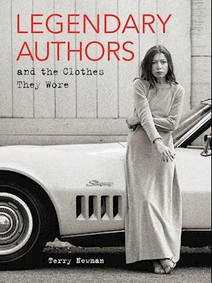 Bog, hardback Legendary Authors and the Clothes They Wore af Terry Newman