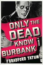 Only the Dead Know Burbank