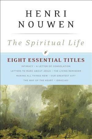 The Spiritual Life af Henri J. M. Nouwen