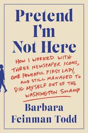 Bog, hardback Pretend I'm Not Here af Barbara Feinman Todd