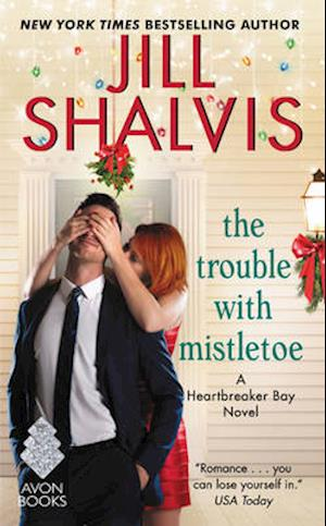 The Trouble With Mistletoe af Jill Shalvis