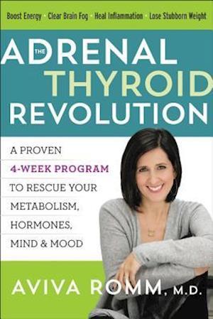 Bog, hardback The Adrenal Thyroid Revolution af Aviva Jill Romm