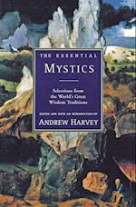 The Essential Mystics af Andrew Harvey
