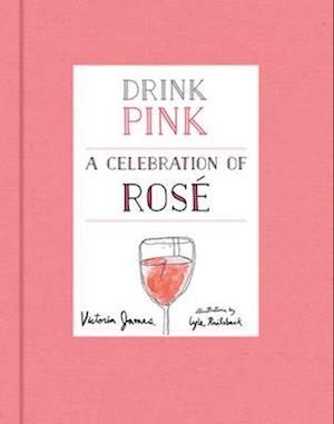 Bog, hardback Drink Pink af Lyle Railsback, Victoria James