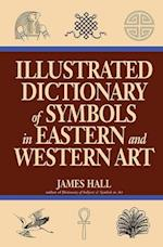 Illustrated Dictionary of Symbols in Eastern and Western Art af James Hall