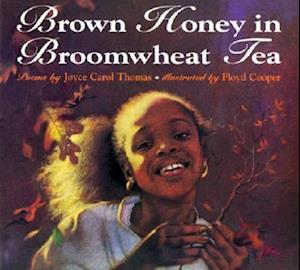 Brown Honey in Broomwheat Tea af Joyce Carol Thomas, Floyd Cooper