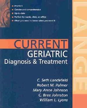 Current Geriatric Diagnosis and Treatment af Robert M. Palmer, C. Seth Landefeld, Mary Anne G. Johnson