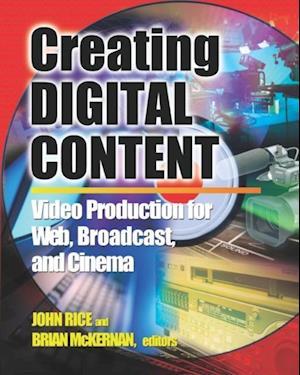 Creating Digital Content af John Rice