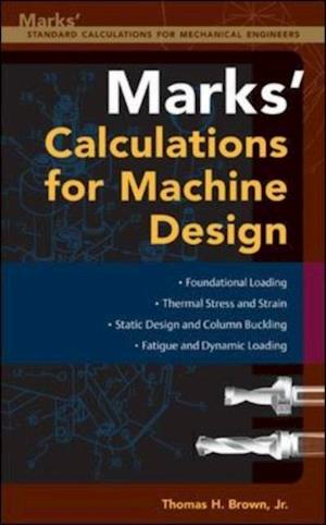 Mark's Calculations For Machine Design af Thomas Brown