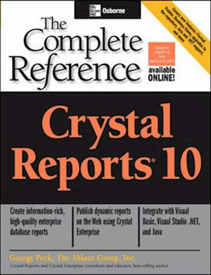 Crystal Reports 10: The Complete Reference af George Peck