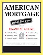 American Mortgage: Everything U Need to Know About Financing a Home af Rhodes
