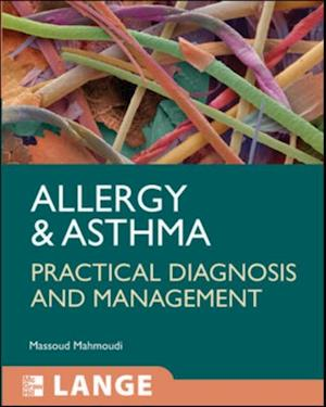 Allergy and Asthma: Practical Diagnosis and Management af Massoud Mahmoudi