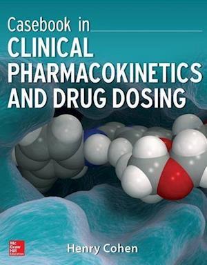 Casebook in Clinical Pharmacokinetics and Drug Dosing af Henry Cohen