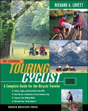 Essential Touring Cyclist: A Complete Guide for the Bicycle Traveler, Second Edition af Richard Lovett
