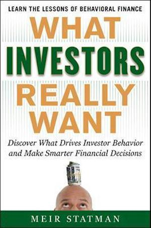 What Investors Really Want af Meir Statman