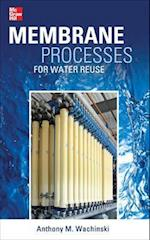 Membrane Processes for Water Reuse af Anthony M. Wachinski